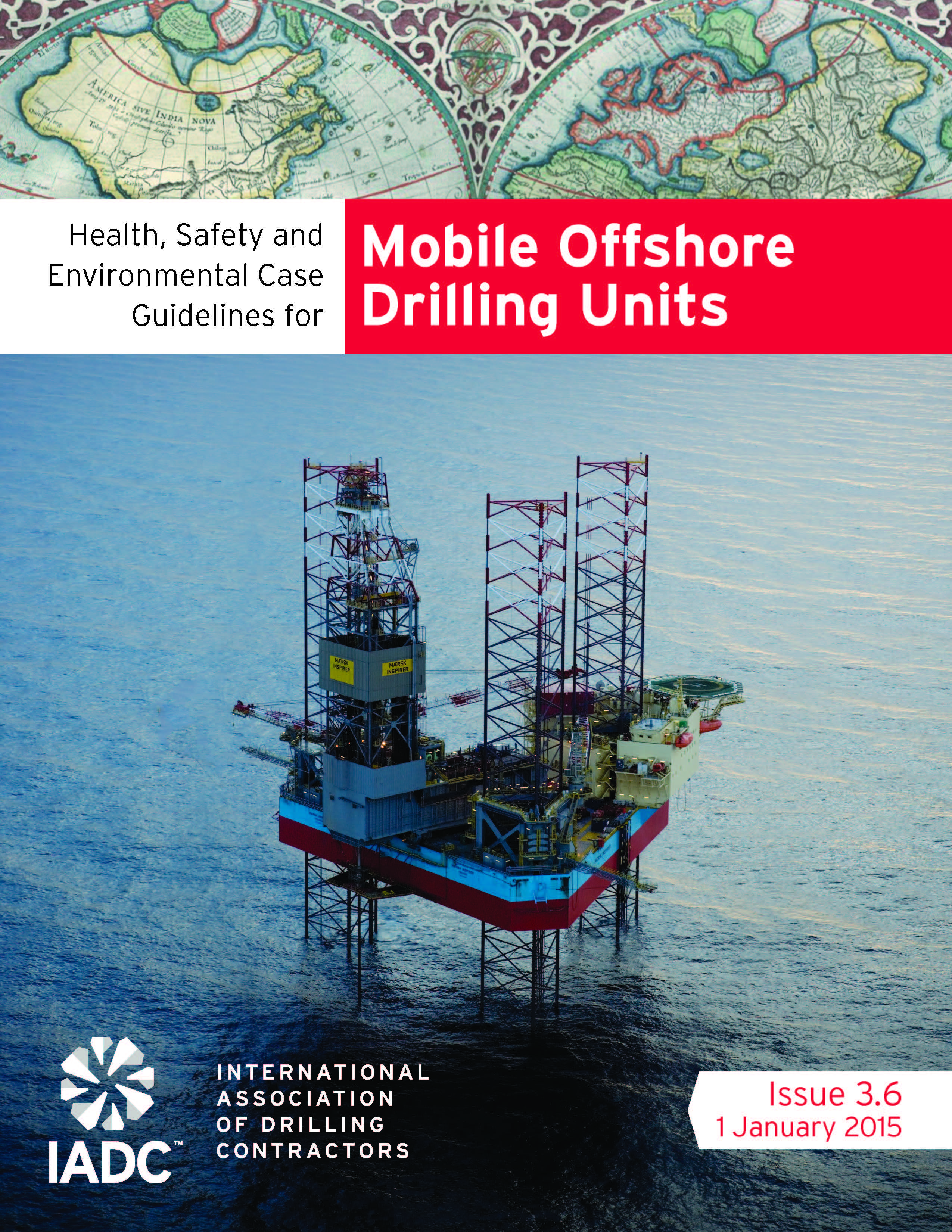 IADC HSE Case Guidelines for Mobile Offshore Drilling Units