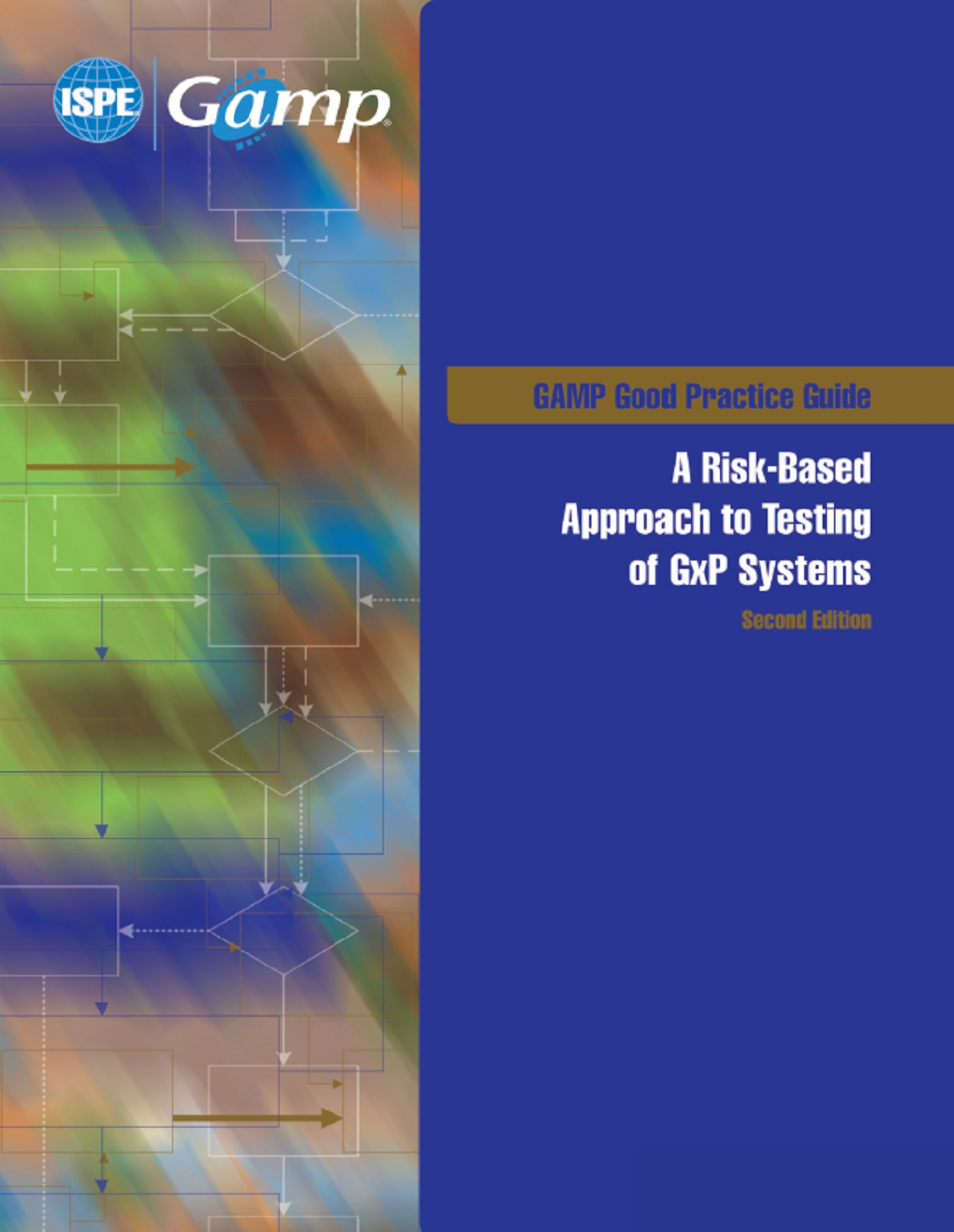 GAMP Good Practice Guide: A Risk-Based Approach to Testing of GxP Systems (Second Edition)